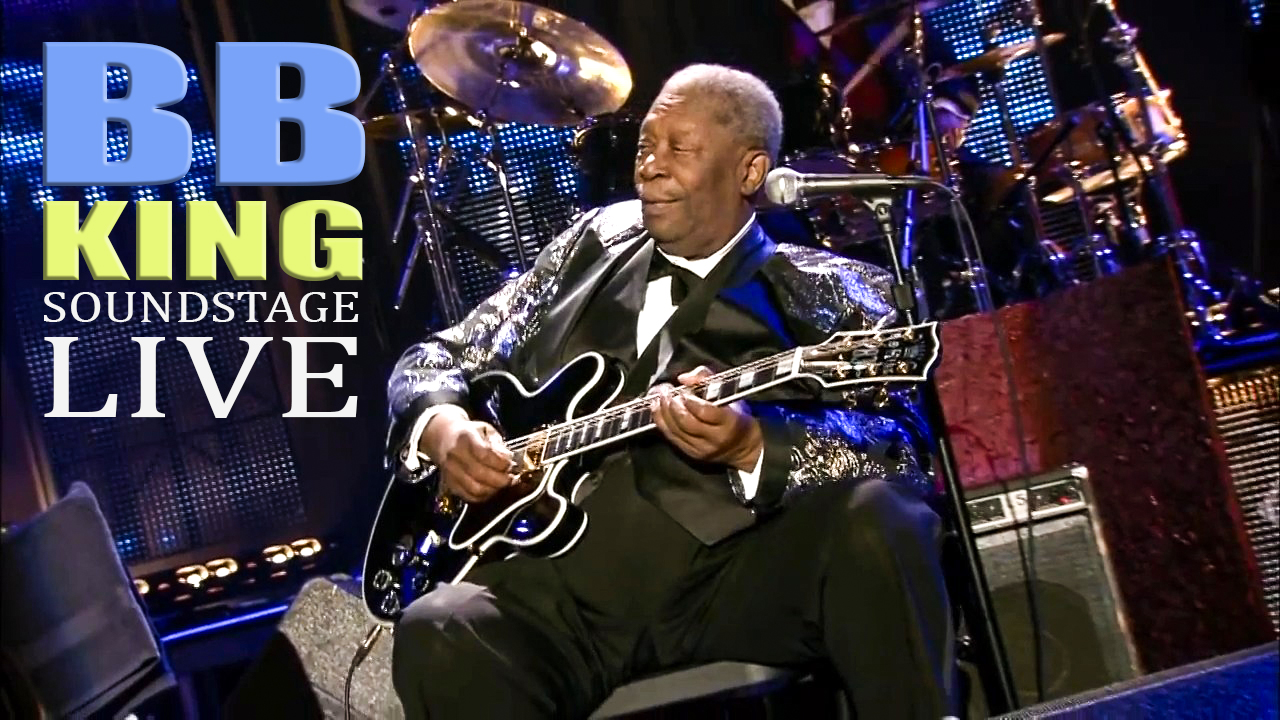 B.B. King Live at Soundstage